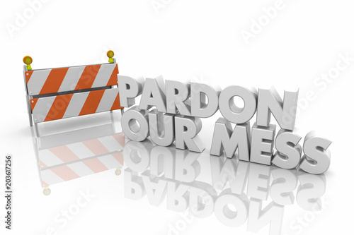 Photo Pardon Our Mess Construction Sign Barrier Barricade Word 3d Render Illustration