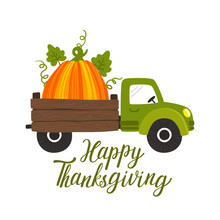 "Vector Thanksgiving Background With Truck Car, Big Pumpkin And  Text ""Happy Thanksgiving"". Concept Holiday Card. Invitation Template. Harvest Festival Card."