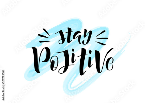 Photo  Hand drawn lettering phrase Stay positive