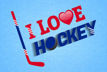 I Love Hockey Vector Poster. I...