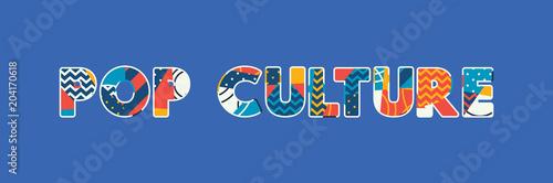 Fotografie, Obraz  Pop Culture Concept Word Art Illustration