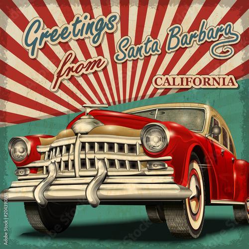 Vintage touristic greeting card with retro car. Santa Barbara. California.