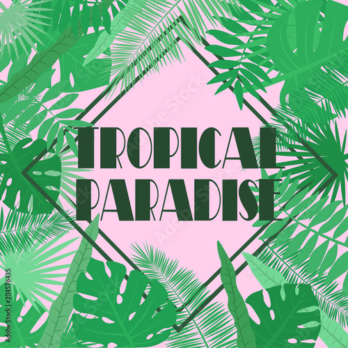Fototapety, obrazy: Vector image of tropical leaves on a pink background with an inscription in a rhombus tropical paradise. Botanical illustration.