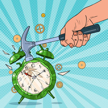 Pop Art Male Hand Holding Hammer And Broking Alarm Clock. Vector Illustration