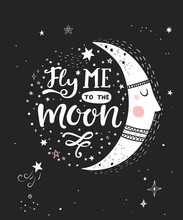Fly Me To The Moon Monochrome Poster With Hand Drawn Lettering. Vector Illustration.