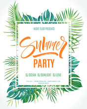 Summer Party Poster. Hand Written Lettering With Exotic Palm Leaves And Plants Background. Brush Painted Letters, Modern Calligraphy, Vector Illustration