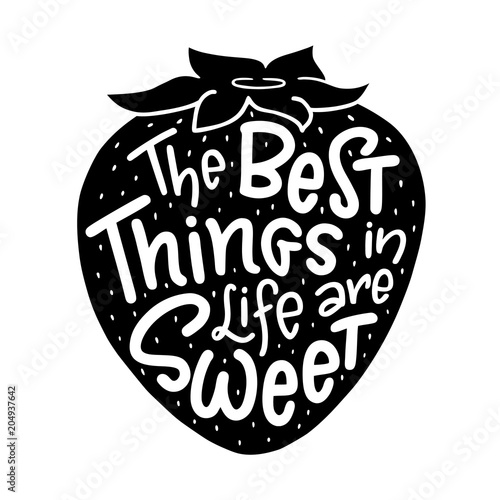 Fotografie, Obraz  Lettering composition of the phrase The Best Things in Life are Sweet