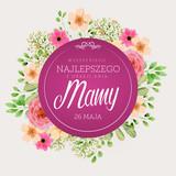 Fototapeta Kwiaty - Dzień Matki 26 Maja - kartka z kwiatami oraz napisem