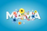 Fototapeta Kwiaty - Dzień Matki 26 Maja - duży napis MAMA z motywm kwiatowym