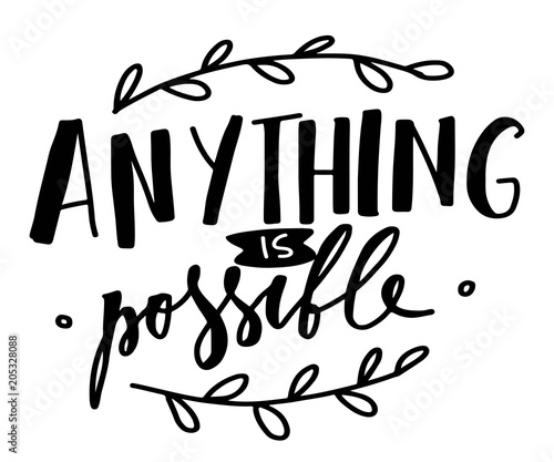 Valokuva Anything is possible. Hand lettering for your design