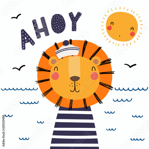 Garden Poster Illustrations Hand drawn vector illustration of a cute funny lion sailor in a cap and striped shirt, with lettering quote Ahoy. Isolated objects. Scandinavian style flat design. Concept for children print.