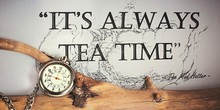 It´s Always Time For Tea - Si