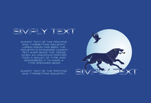 Poster With A Wolf And A Raven On The Background Of The Full Moon.Blue Background With Text. A Ferocious Beast. Vector Symbol. Emblem, Sticker, Banner.