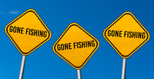 Gone Fishing - Yellow Sign Wit...