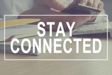 Stay Connected Concept. Commun...
