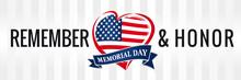 Memorial Day, Remember & Honor...