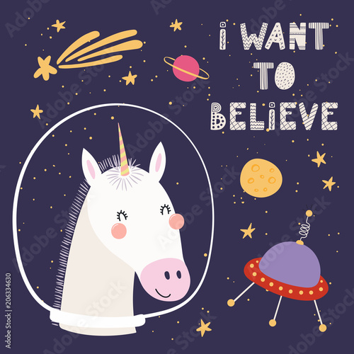 Hand drawn vector illustration of a cute funny unicorn in space, with comet, ufo, lettering quote I want to believe Wallpaper Mural