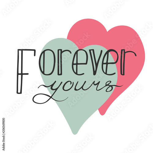Photo  Colorful hand-drawn lettering quote with a phrase Forever yours.