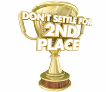 Dont Settle For Second Place A...