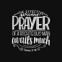 Hand Lettering With Bible Verse The Effective Fervent Prayer Of A Righteous Man Avails Much On Black Background
