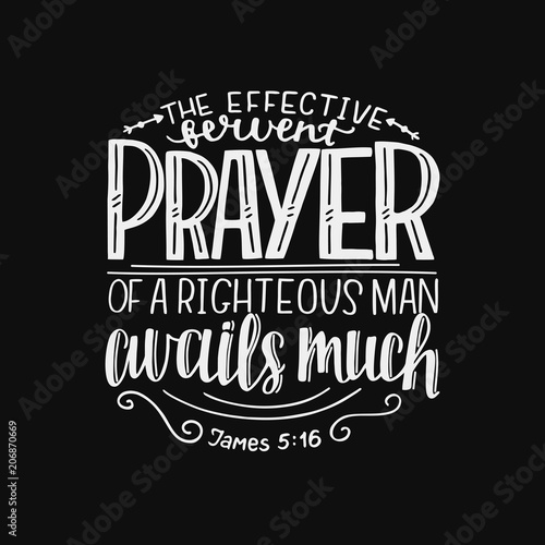 Hand lettering with bible verse The effective fervent prayer of a righteous man Fototapeta
