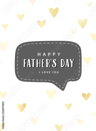 happy fathers day i love you text speech bubble with