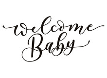 Welcome Baby Lettering Inscription Isolated On White Background. Baby Shower Calligraphy For Invitation Or Greeting Card. Vector Illustration