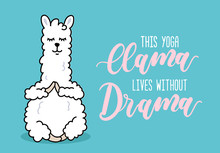 Yoga Llama Illustration With Inscriprion This Yoga Llama Lives Without Drama. Cute Hand Drawn Llama Poster On Blue Background. Vector Illustration About Yoga.