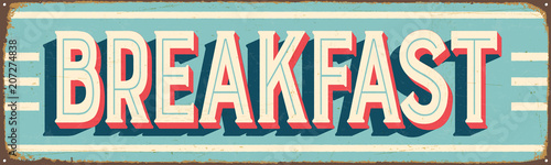 Photo Vintage Style Vector Metal Sign - BREAKFAST - Grunge effects can be easily removed for a brand new, clean design