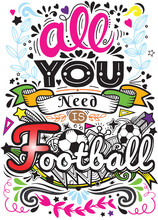 All You Need Is Football . Ins...