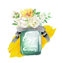Beautiful Watercolor Flowers, Floral Bouquet, Wreath. Yellow Flowers - Roses, Peonies, Marigolds In A Glass Mason Jar With Ribbon, Lettering And Watercolor Shape
