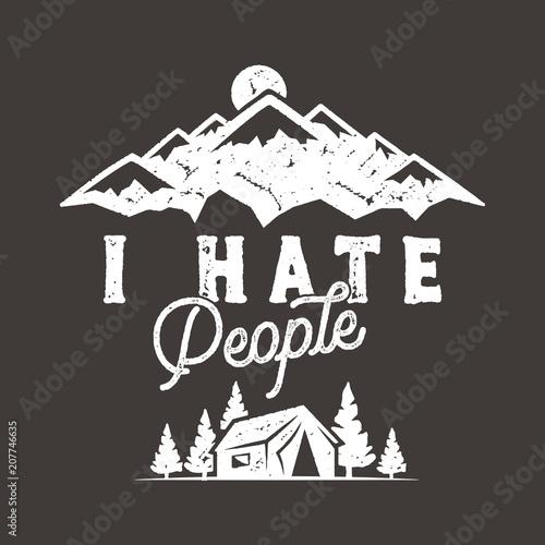 """Koszulka """"Nienawidzę ludzi"""", Mountain Camping Gift. Zabawna koszulka idealna dla każdego poszukiwacza przygód, wielbicieli wędrówek czy wędrówek. Styl Vintage w trudnej sytuacji. Śliczny prezent na urodziny. Zbiory"""