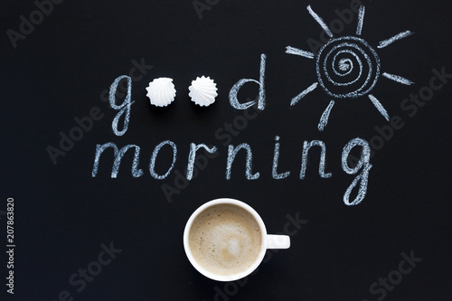 Text Good morning, sun chalk on black background, Cup of coffee, Poster