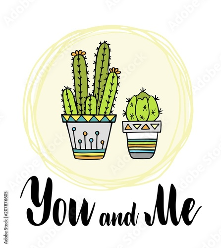 ou and me  Lettering quote  Two cute cactus  Cacti in pots