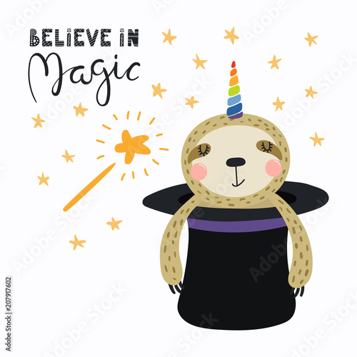 Poster Illustrations Hand drawn vector illustration of a cute funny sloth appearing from a magician top hat, with lettering quote Believe in magic. Isolated objects. Scandinavian style flat design. Concept children print.