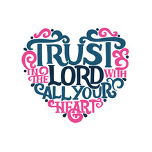 Hand Lettering With Bible Verse Trust In The Lord With Your Heart. Proverbs