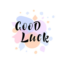 Hand Drawn Lettering Phrase Good Luck