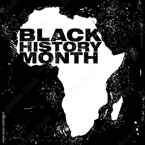 An Abstract Illustration On The African Continent With The Text Black History Month In A Grunge Style Black Background Buy This Stock Illustration And Explore Similar Illustrations At Adobe Stock