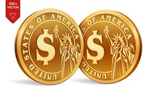 Dollar Coin. 3D Isometric Physical Golden Coins With Dollar Symbol And With The Image Of The Statue Of Liberty Isolated On White Background. American Money. Vector Illustration.