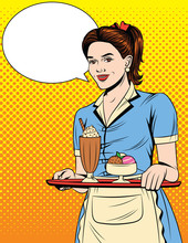 Vector Colorful Comic Pop Art Style Illustration Of A Beautiful Waitress With A Tray. Vintage Postcard With Young Girl In Apron And Desserts On A Tray.