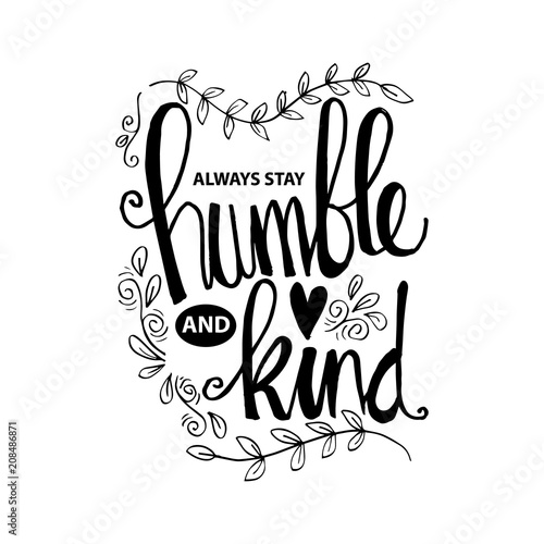 Always Stay Humble And Kind Lettering Inspirational Quote Buy