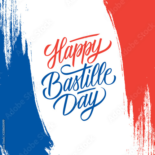 Fotografía  French National Day greeting card with brush stroke background in France national flag colors and hand lettering text Happy Bastille Day