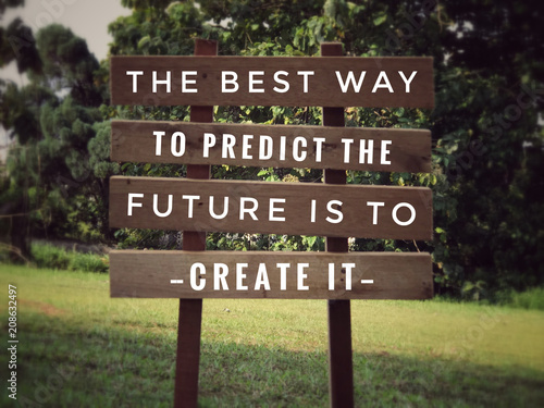 Motivational and inspirational quote - The best way to predict the future is to create it Canvas Print