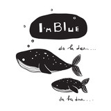 Cute whales song text I am blue design for print. Vector illustration. - 208794492