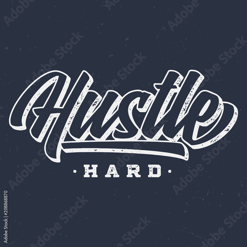 Husle Hard - Vintage Tee Design For Printing Poster