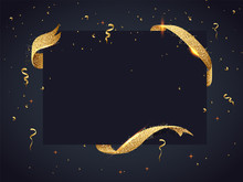 Black Frame Decorated With Golden Ribbon And Confetti For Celebration Concept.