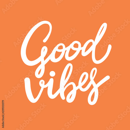 Staande foto Positive Typography Good Vibes hand drawn vector lettering.
