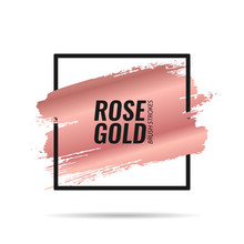 Rose Gold Brushes Strokes. Pic...