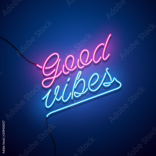 Good vibes neon sign. Vector illustration. Wall mural
