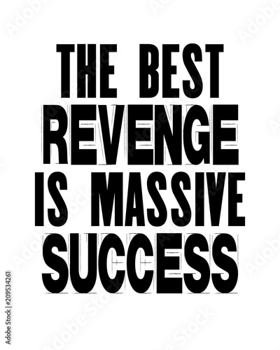 Inspiring motivation quote with text The Best Revenge Is